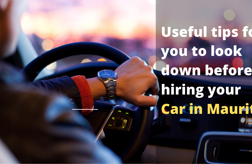 Useful tips for you to look down before hiring your car in Mauritius